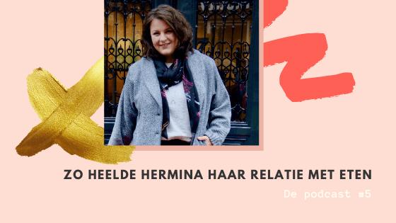 Hoe Hermina haar relatie met eten heelde