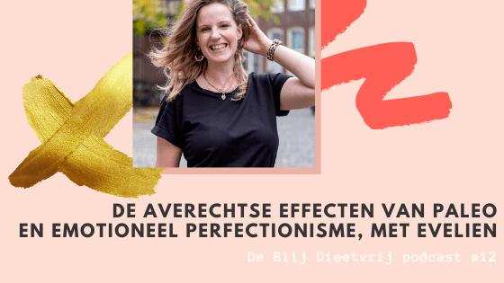 De averechtse effecten van Paleo en Emotioneel perfectionisme met Evelien